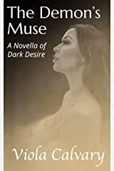 The Demon's Muse: A Novella of Dark Desire Kindle Edition