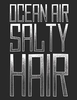 Ocean Air Salty Hair: School Notebook 100 Pages Blank Lined Paper