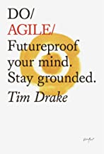Do Agile: Futureproof your mind. Stay grounded.