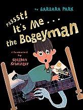 Psssst!  It's Me . . . The Bogeyman