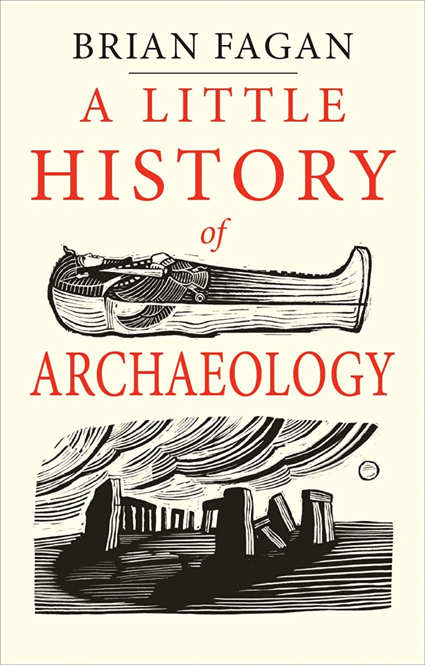 大事にするあからさま自発A Little History of Archaeology (Little Histories) (English Edition)