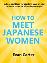 How to Meet Japanese Women (Japanese Interracial Dating Series Book 1)