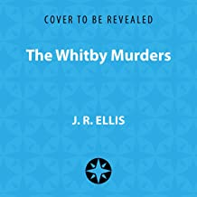 The Whitby Murders: A Yorkshire Murder Mystery, Book 6