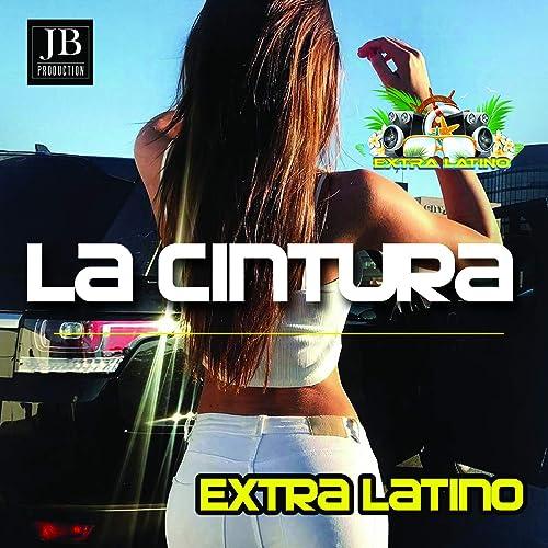 La Cintura Alvaro Soler Version By Extra Latino On Amazon Music Amazon Com