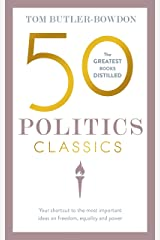 50 Politics Classics: Your shortcut to the most important ideas on freedom, equality, and power (50 Classics) Kindle Edition