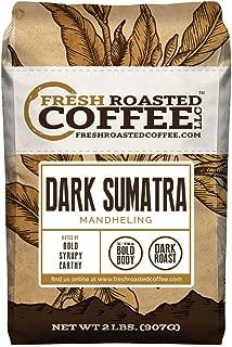 Fresh Roasted Coffee LLC, Dark Sumatra Mandheling Coffee, Dark Roast, X-tra Bold, Whole Bean, 2 Pound Bag