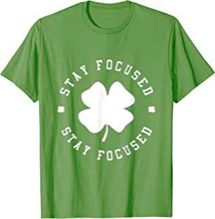 Stay Focused Drinking St. Patrick's Day T-Shirt