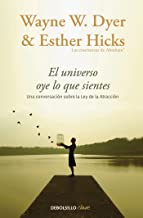 El Universo oye lo que sientes / Co-Creating at Its Best: A Conversation Between Master Teachers (Spanish Edition)