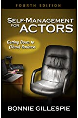 Self-Management for Actors: Getting Down to (Show) Business Kindle Edition