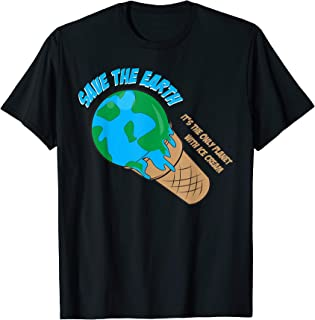 SAVE THE EARTH It's The Only Planet With ICE CREAM Tee Gift