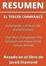 RESUMEN: EL TERCER CHIMPANCÉ La evolución y el futuro del animal humano (The Third Chimpanzee: The Evolution and Future of...