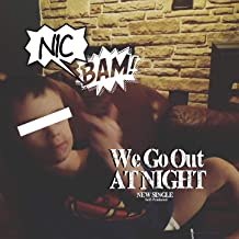 We Go out at Night