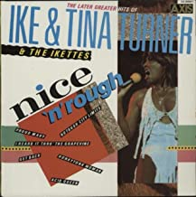 Nice 'N' Rough - The Later Greater Hits Of Ike & Tina Turner And The Ikettes
