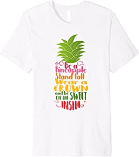 Be A Pineapple Stand Tall Graphic Premium Tshirt Tee