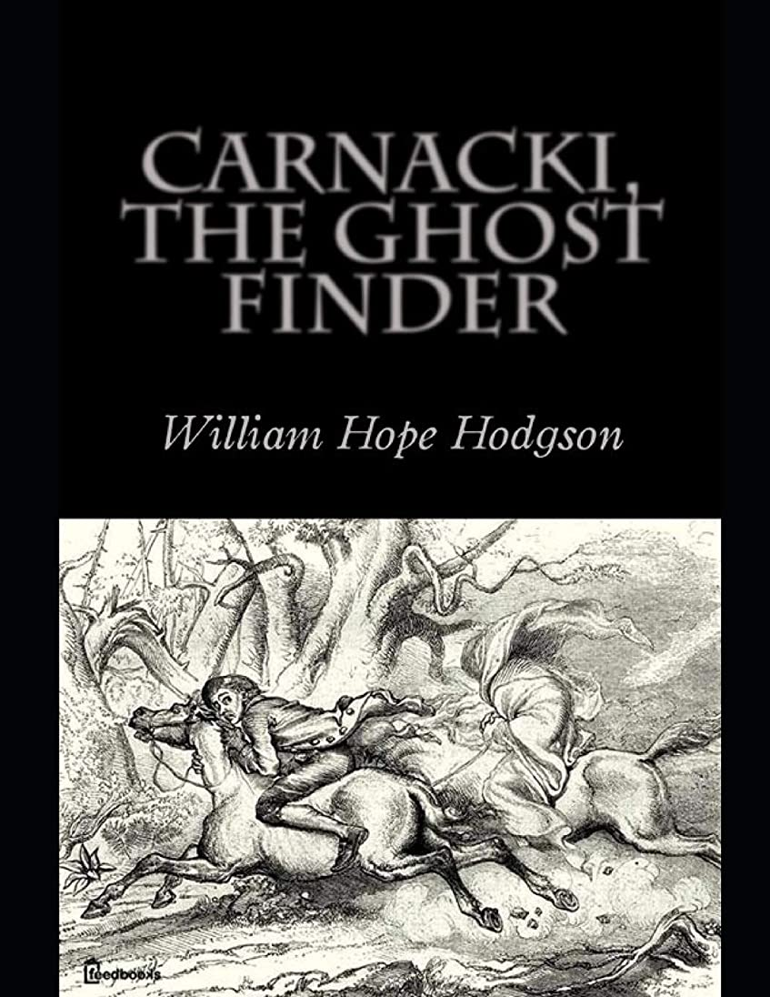 器用農夫しがみつくCarnacki, The Ghost Finder: ( ANNOTATED )