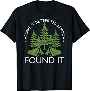 Leave It Better Than You Found It T-Shirt Camping Nature