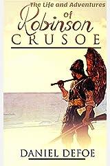 Robinson Crusoe: Original Classic Novel Kindle Edition