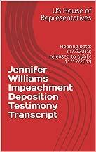 Jennifer Williams Impeachment Deposition Testimony Transcript: Hearing date: 11/7/2019; released to public 11/17/2019 (English Edition)