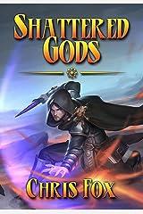 Shattered Gods: An Epic Fantasy Progression Saga Kindle Edition