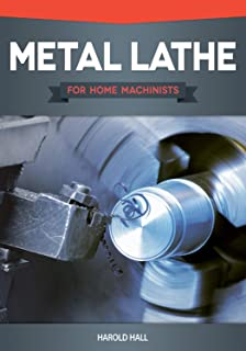 Metal Lathe for Home Machinists (Fox Chapel Publishing) Project-Based Course, Reference..