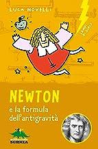 Newton e la formula dell'antigravità (Lampi di genio) (Italian Edition)