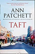 Taft: The Sunday Times best selling author of The Dutch House and Bel Canto, Winner of The Women's Prize for Fiction
