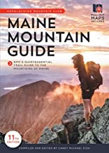 Maine Mountain Guide: AMC's Comprehensive Guide to the Hiking Trails of Maine, Featuring Baxter State Park and Acadia National Park PDF
