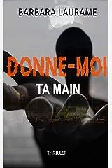 DONNE-MOI TA MAIN Format Kindle
