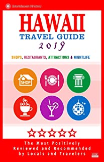 Hawaii Travel Guide 2019: Best Rated Shops, Restaurants, Attractions & Nightlife in Hawaii (City Travel Guide 2019)