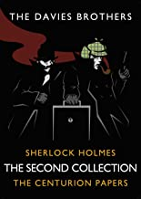 Sherlock Holmes: The Centurion Papers: The Second Collection (Sherlock Holmes: The Centurion Papers COLLECTION Book 2)
