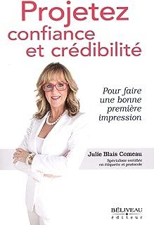 Projetez confiance et crédibilité (French Edition)