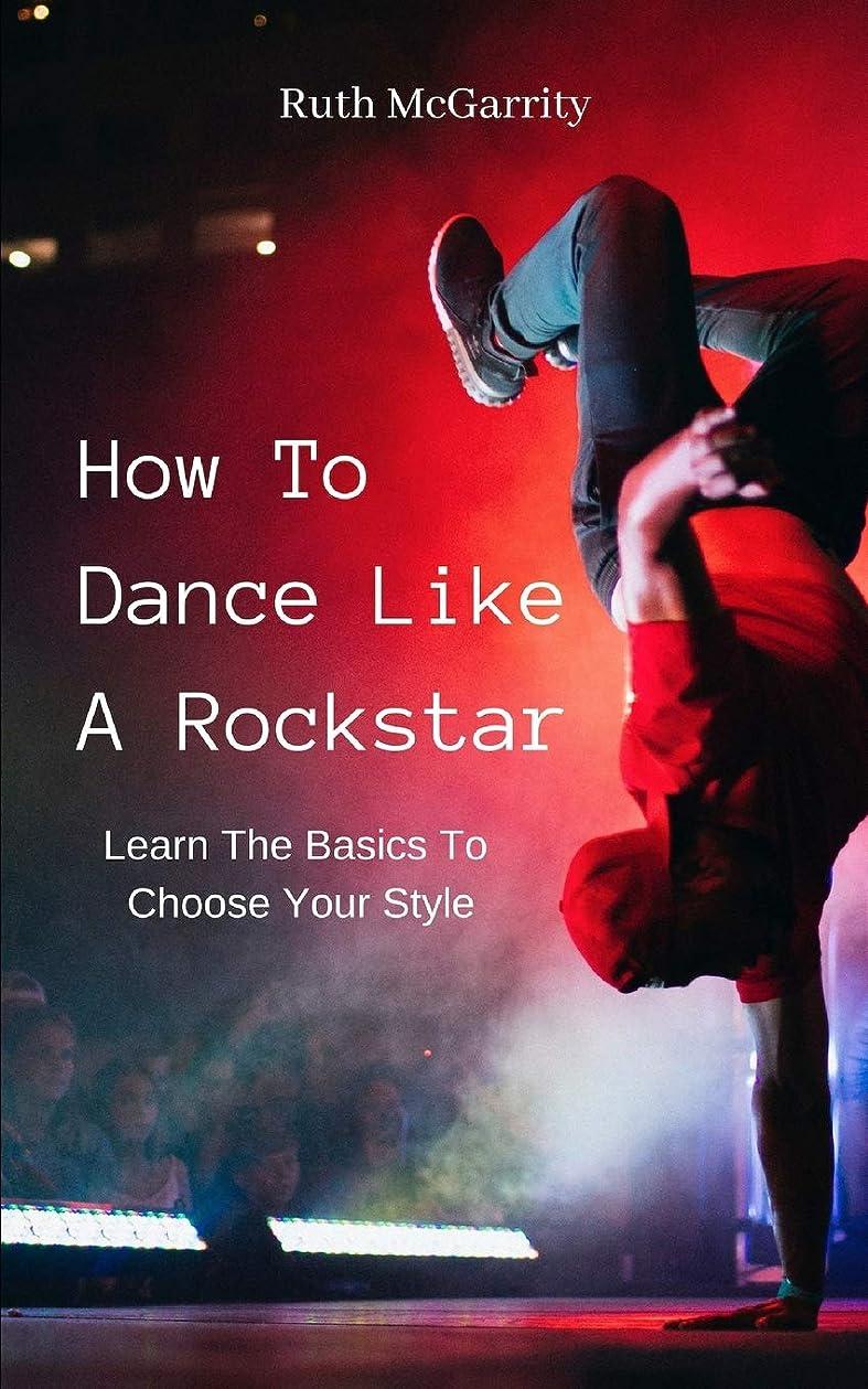 同じ写真海外How To Dance Like A Rockstar: Learn The Basics To Choose Your Style