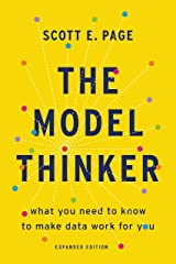 The Model Thinker: What You Need to Know to Make Data Work for You Kindle Edition