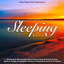 Sleeping Music: Relaxing Piano Music to Help You Sleep, Music for Deep Sleep, Spa Music, Massage Therapy Music, Yoga Music, Studying Music and Music for Sleeping