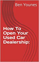 How To Open Your Used Car Dealership:
