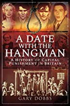 A Date with the Hangman: A History of Capital Punishment in Britain (English Edition)