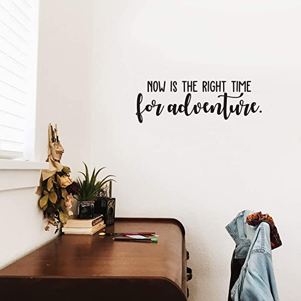 Vinyl Wall Art Decal Now Is The Right Time For Adventure 8 X 25 Modern Cursive Traveler Vacations Quote For Home Bedroom Apartment Living Room Office Workplace Decoration Sticker