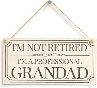 Meijiafei I'm Not Retired I'm A Professional Grandad - Home Accessory Gift Sign/Plaque Cute Retirement Gift for Grandads 10