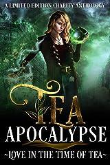 Tea Apocalypse: Love In The Time Of Tea Kindle Edition