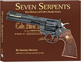 Blue Book Publications Seven Serpents - The History of Colt's Snake Guns by Gurney Brown