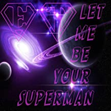 Let me be your Superman