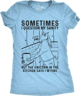 Womens Sometimes I Question My Sanity But The Unicorn in The Kitchen Says Im Fine Tshirt