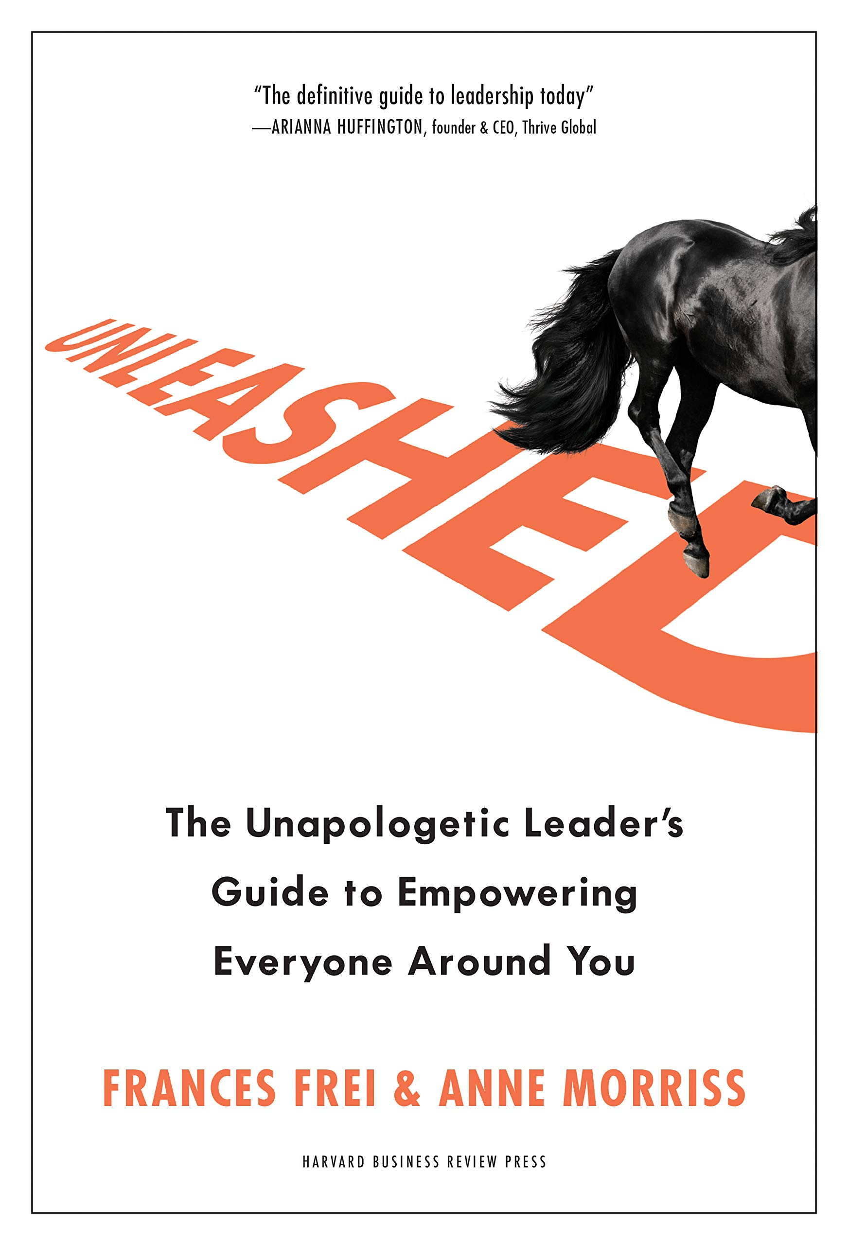 Download Unleashed: The Unapologetic Leader's Guide To Empowering Everyone Around You 