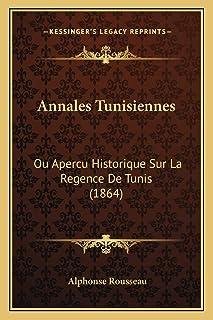 Annales Tunisiennes: Ou Apercu Historique Sur La Regence De Tunis (1864)