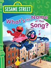 Sesame Street: Whats The Name Of That Song