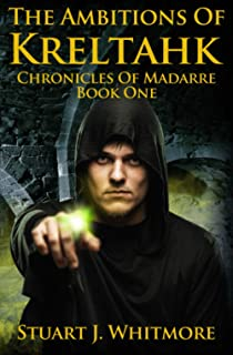 The Ambitions of Kreltahk (Chronicles of Madarre)