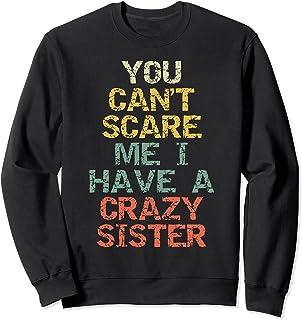おれは怖がらないおれに狂った妹がいるおかしなお兄さんジョーク トレーナー
