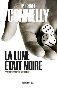 La Lune était noire (Cal-Lévy- R. Pépin) (French Edition)