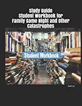 Study Guide Student Workbook for Family Game Night and Other Catastrophes