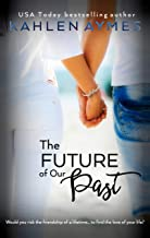 The Future of Our Past  - A best friends to lovers romance: The Remembrance Series, Book 2 (The Remembrance Trilogy 1)